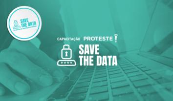 Save the Data: PROTESTE lança curso de LGPD